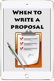 When to write a proposal